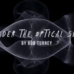 Unter The Optical Sea – Rob Turney